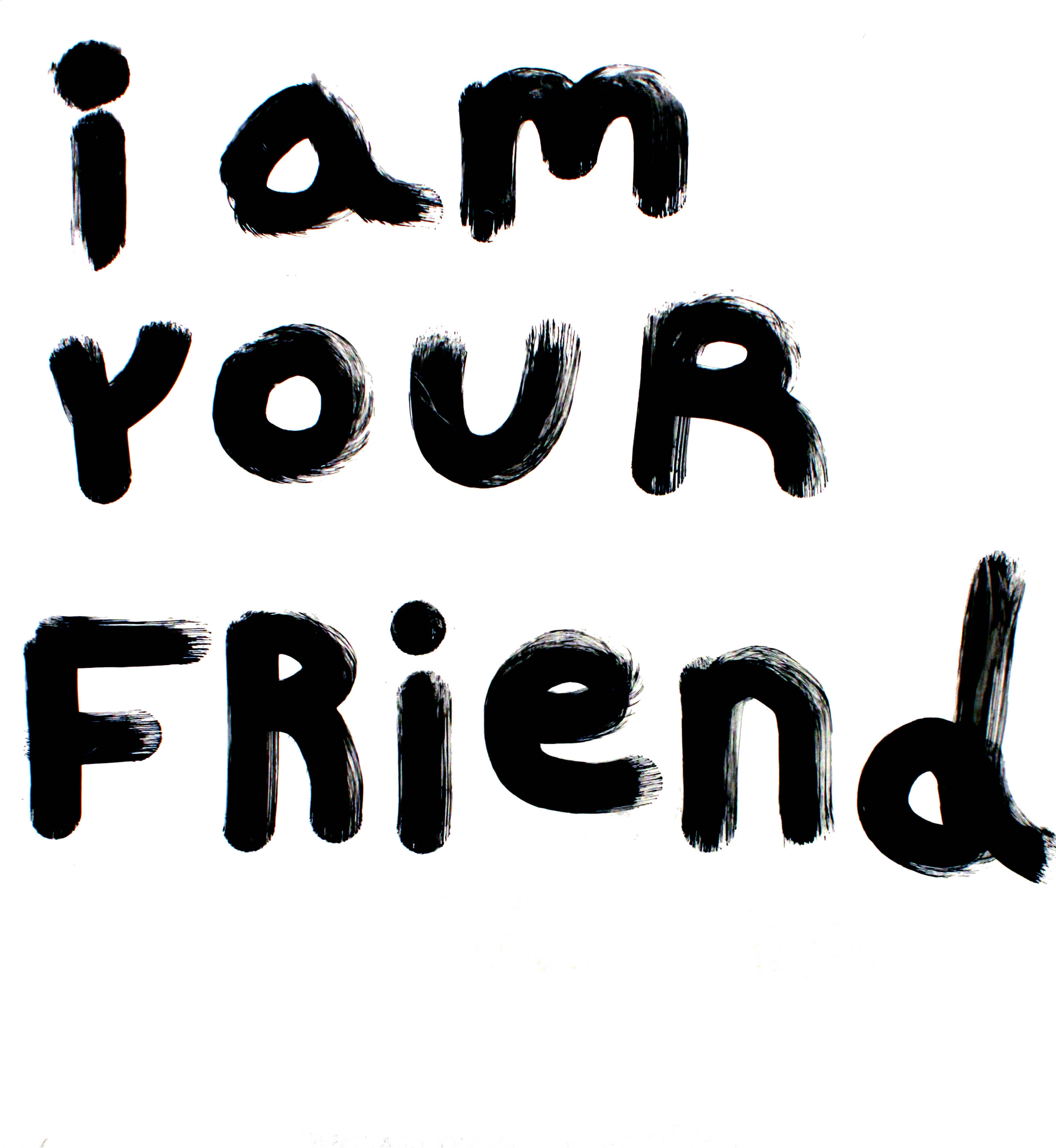 I am your friend