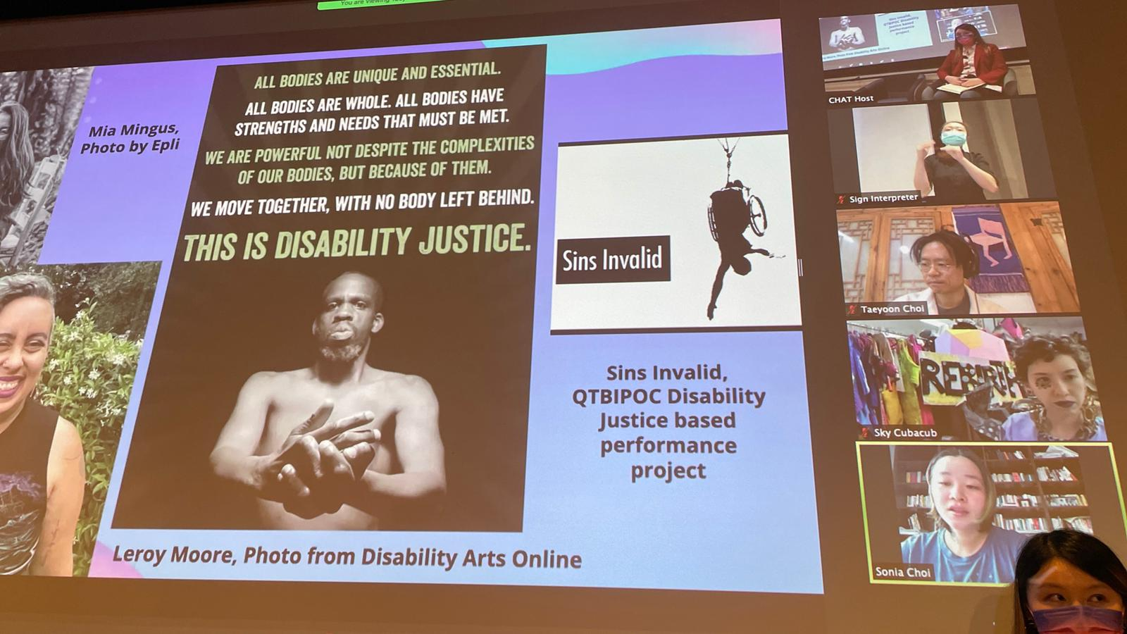 Powerpoint slides of Disability Justice activists from North America seen through zoom, projected onto a screen at Eaton. It has a cropped image of activists Mia Mingus, Leah Lakshmi Piepzna-Samarasinha, and a non-cropped image of Leroy Moore and Sins Invalid.